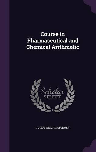 Course in Pharmaceutical and Chemical Arithmetic