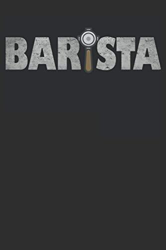 BARISTA: Notizbuch für Barista, professionelle Barista, Hobby Barista, Kaffeeliebhaber & Koffein Genießer | Notizbuch | 120 Seiten | 6x9 Zoll (ca. A5) | Punkteraster (dotgrid)