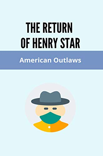 The Return Of Henry Starr: American Outlaws: American Outlaws Imdb (English Edition)