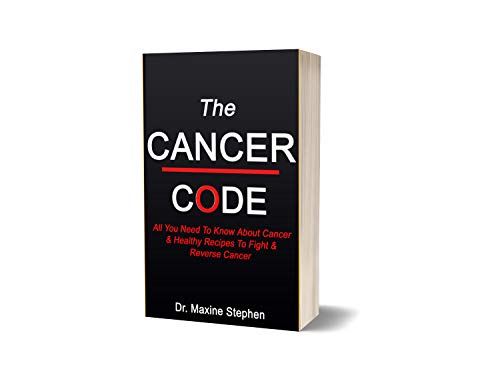 THE CANCER CODE: All You Need To Know About Cancer & Healthy Recipes To Fight & Reverse Cancer (English Edition)
