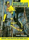 Masterclass Riding Techniques: Improve Your Mountain Bike Riding Skills
