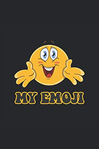 MY EMOJI: Lined Notebook Journal Planner Diary ToDo Book Emoji Birthday Emojis Funny Gift Idea (6 x 9 inch) with 120 pages
