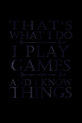 That's What I Do Game Funny Video Games Top Tee Notebook 114 Pages 6''x9'' College Ruled