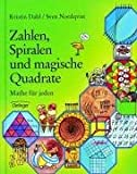 Kristin Dahl, Sven Nordqvist: Zahlen, Spiralen und magische Quadrate. Mathe für jeden