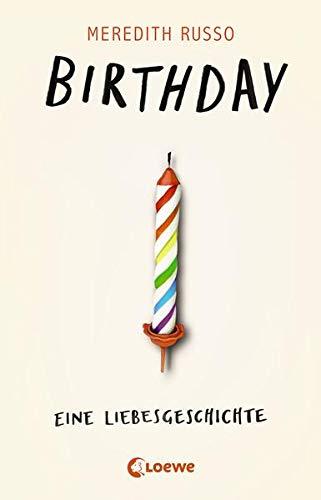 Birthday - Eine Liebesgeschichte: LGBTQ+ Jugendroman über Freundschaft, Liebe und die Suche nach sich selbst