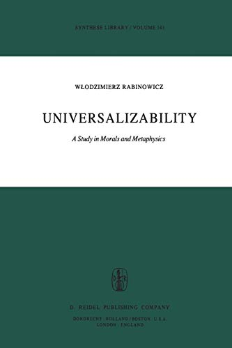 Universalizability: A Study in Morals and Metaphysics (Synthese Library)