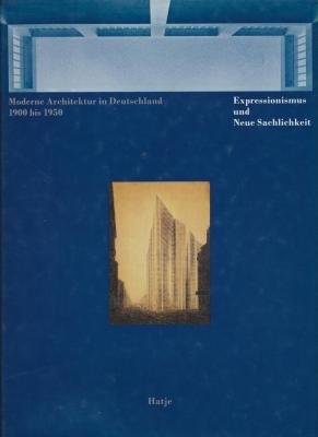 Moderne Architektur in Deutschland 1900 bis 1950, Expressionismus und Neue Sachlichkeit