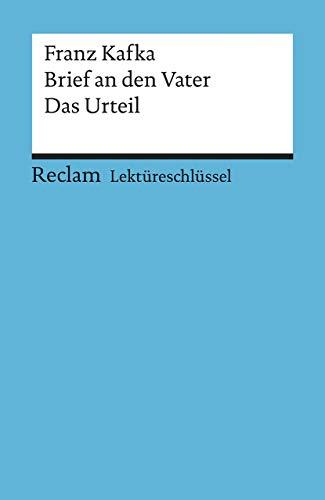 Lektüreschlüssel zu Franz Kafka: Brief an den Vater. Das Urteil (Reclams Universal-Bibliothek)