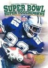 Super Bowl Super Touchdowns