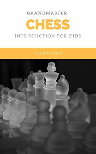 Grandmaster Chess : Chess Introduction to kids (English Edition)