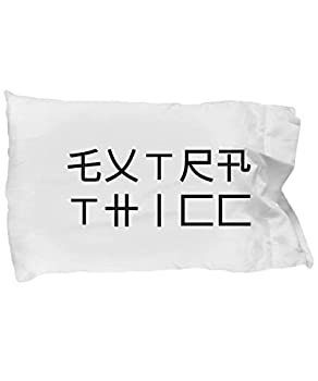 Hogue WS LLC Extra Thicc Standard Size White Pillow Case Funny Asian Japanese Writing Thick Internet Meme