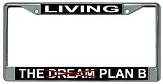 Living The Dream Plan B Chrome License Plate Frame