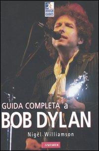Guida completa a Bob Dylan