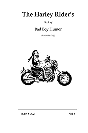 The Harley Rider's Book of Bad Boy Humor