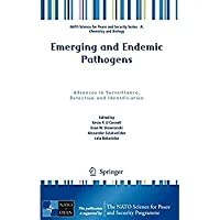Emerging and Endemic Pathogens: Advances in Surveillance Detection and Identification (NATO Science for Peace and Security Series A: Chemistry and Biology)【洋書】 [並行輸入品]