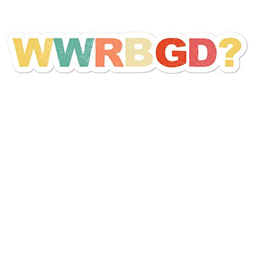 Foxio What Would Ruth Bader Ginsburg Do Sticker WWRBGD? Sticker Perfect for Laptops Walls Phones