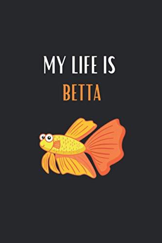 My Life Is Betta: Aquarium Tagebuch A5 – Aquarianer Logbuch zum Ausfüllen und Gestalten I Betta Liebhaber Siamesischer Kampffisch I Wasserwechsel ... Fische Zierfische I Geschenk für Aquaristen