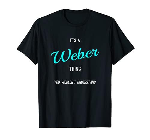 Weber Nombre personalizado Refranes divertidos Nombres Camiseta