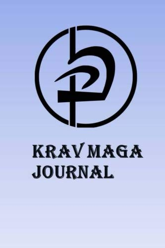 Krav Maga Journal: Keep track of your Krav Maga self defense techniques in this Krav Maga Journal