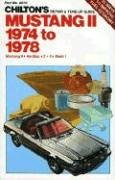 Chilton's Repair and Tune-Up Guide: Mustang Ii, 1974-78# (Chilton's Repair and Tune-Up Guides)