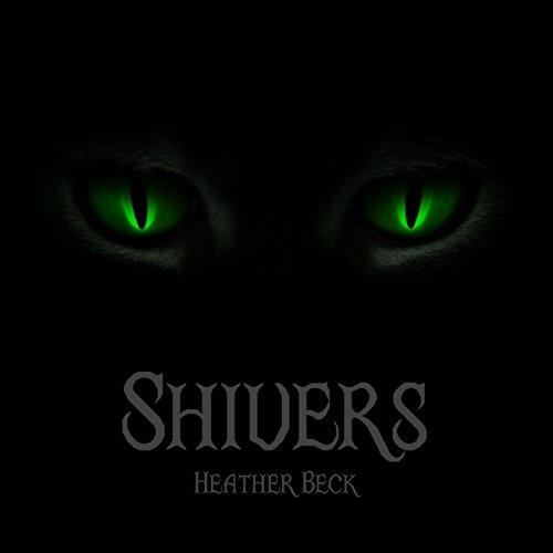 Shivers     The Horror Diaries, Book 5              By:                                                                                                                                 Heather Beck                               Narrated by:                                                                                                                                 J. Austin Moran                      Length: 3 hrs and 24 mins     6 ratings     Overall 4.2