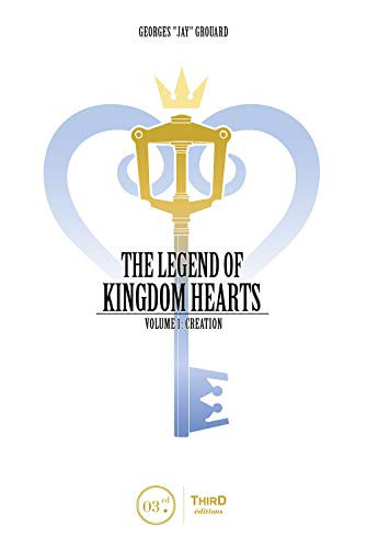 The Legend of Kingdom Hearts Volume 1: Creation