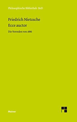 Download Ecce auctor - Die Vorreden von 1886 (Philosophische Bibliothek 422) (German Edition) B01AIFB3ZC