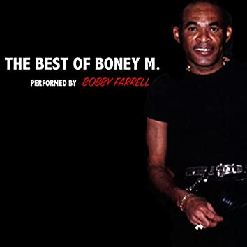 The Best of Boney M. Performed by Bobby Farrell