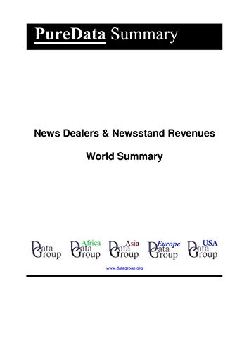 News Dealers & Newsstand Revenues World Summary: Market Values & Financials by Country (PureData World Summary Book 2032) (English Edition)