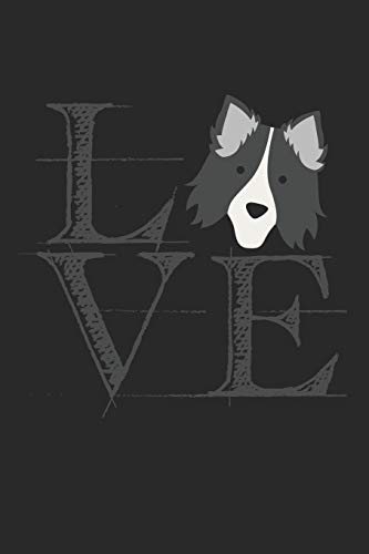 Love: Notebook A5 Size, 6x9 inches, 120 dotted dot grid Pages, Herding Dog Dogs Herd Love Border Collie