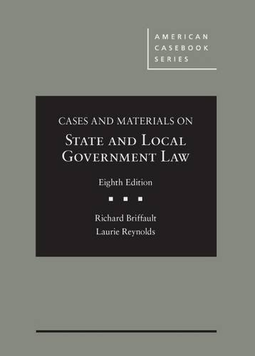 Cases and Materials on State and Local Government Law (American Casebook Series)