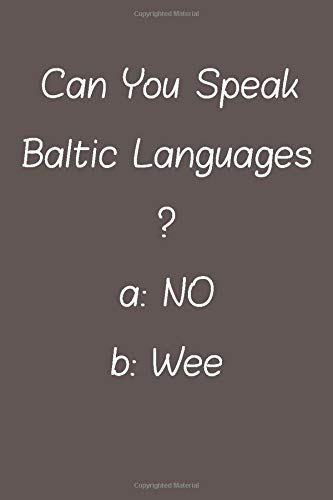 Compare Textbook Prices for Can You Speak Baltic Languages: Lined Notebook / Journal Gift, 120 Pages, 6*9, Soft Cover, Matte Finish  ISBN 9781660160846 by students, Foreign Language speakers