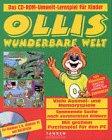 Ollis wunderbare Welt. CD- ROM für Windows 3.1x/95/ MacOS ab 6.05
