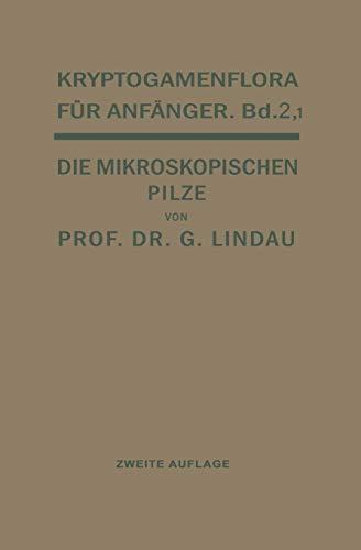 Die mikroskopischen Pilze: Myxomyceten, Phycomyceten und Ascomyceten (Technologie der Textilfasern (2), Band 2)