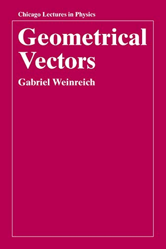 Geometrical Vectors (Chicago Lectures in Physics) (English Edition)
