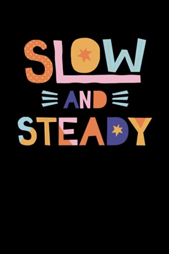 Slow And Steady Notebook: Lined Notebook Journal - 100 Pages (6 x 9) inches (MCJ Journals Notebooks Diaries)
