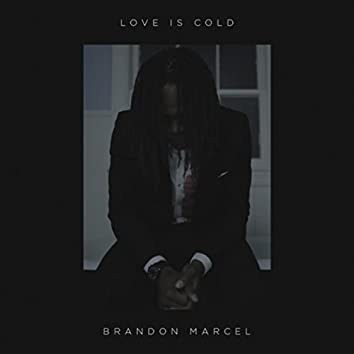 Love Is Cold