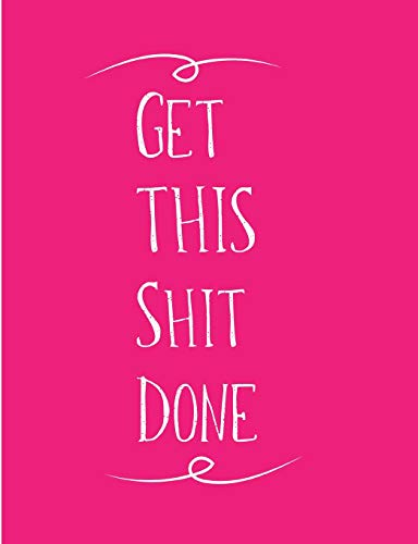 Get This Shit Done: Blank Lined Journal Hot Pink
