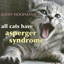 All Cats Have Asperger Syndrome [Hardcover]