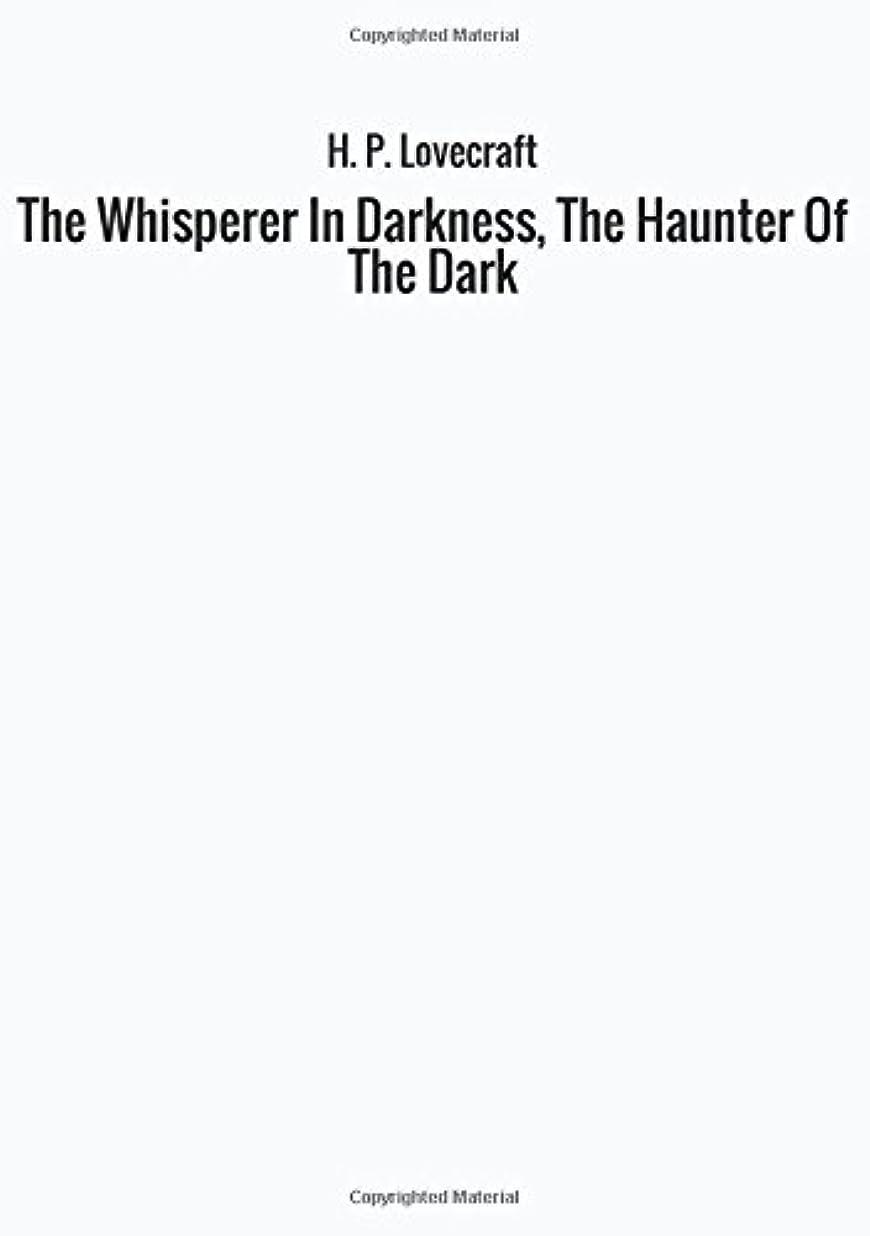 りんご癌戸口The Whisperer In Darkness, The Haunter Of The Dark