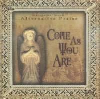 Alternative Praise: Come As Y