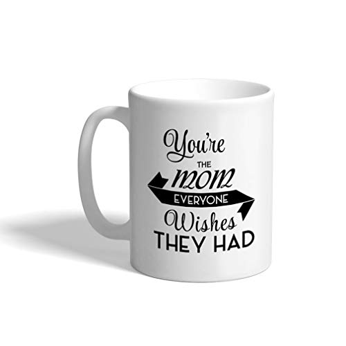 Taza de café personalizada de 325 ml, diseño de taza de té de cerámica con texto 'You'Re The Mom Everyone Wish They Had Family & Friends'