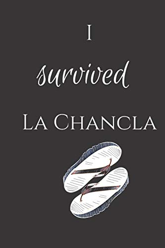 I Survived La Chancla: Funny Sarcastic Spanish Journal To Write In [Idioma Inglés]