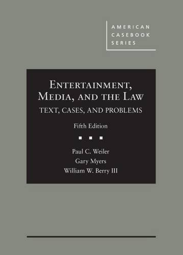 Compare Textbook Prices for Entertainment, Media, and the Law: Text, Cases, and Problems American Casebook Series 5 Edition ISBN 9781634598835 by Weiler, Paul,Myers, Gary,Berry III, William
