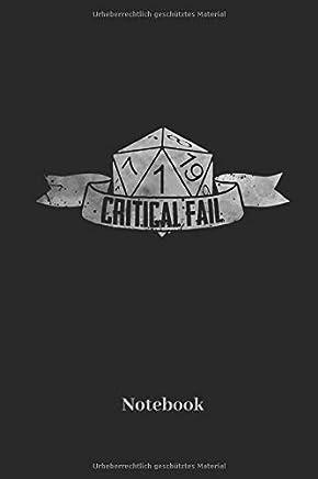 Critical Fail Notebook: Liniertes Notizbuch für Fantasy, Rollenspiel und Würfel Fans - Notizheft, Klatte für Männer, Frauen und Kinder