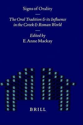[(Signs of Orality : The Oral Tradition and Its Influence in the Greek and Roman World)] [Edited by Anne MacKay] published on (May, 1999)