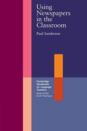 Using Newspapers in the Classroom (Cambridge Handbooks for Language Teachers)