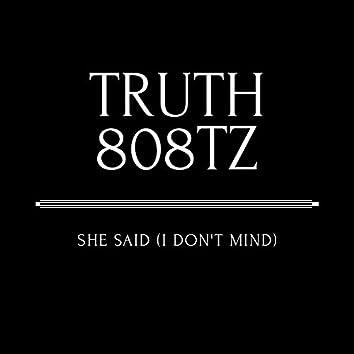 She Said (I don't mind)