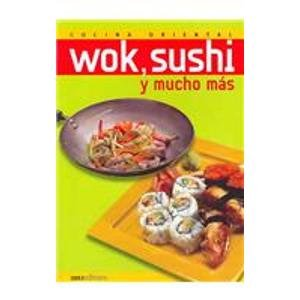 Wok, sushi y mucho mas/ Wok, Sushi and Much More