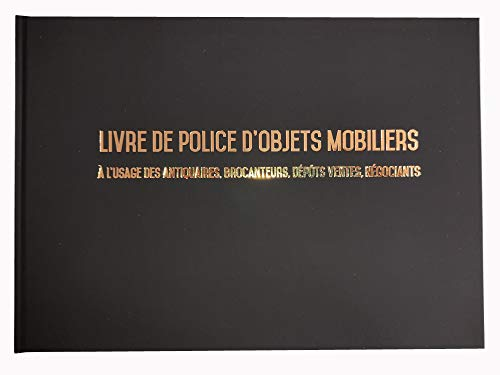 Registre spécial Antiquaire, Brocanteur - Livre de police d'objets mobiliers - Registre de brocante